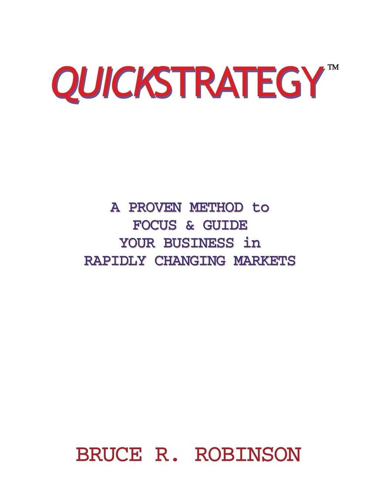 Quickstrategy: A PROVEN METHOD to FOCUS & GUIDE YOUR BUSINESS in RAPIDLY CHANGING MARKETS als Taschenbuch