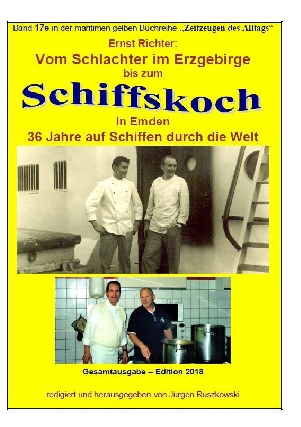 Vom Schlachter im Erzgebirge zum Schiffskoch in Emden - 36 Jahre auf Schiffen durch die Welt als Buch (kartoniert)
