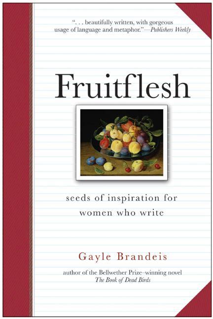 Fruitflesh: Seeds of Inspiration for Women Who Write als Taschenbuch