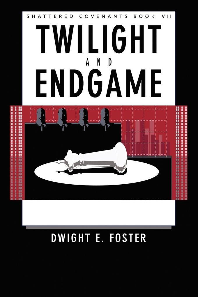 Shattered Covenants Book VII: Twilight & Endgame als Taschenbuch