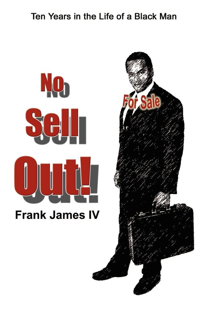 No Sell Out!: Ten Years in the Life of a Black Man als Taschenbuch