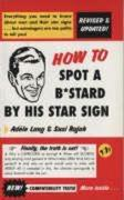 How To Spot A Bastard By His Star Sign