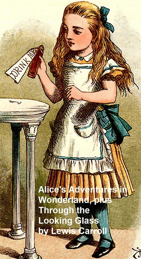 Alice's Adventures in Wonderland and Through the Looking Glass als eBook epub