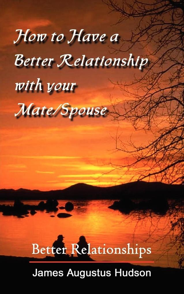 How to Have a Better Relationship with your Mate/Spouse als Taschenbuch