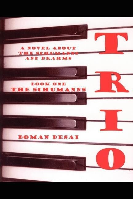 Trio: A Novel about the Schumanns and Brahms als Taschenbuch
