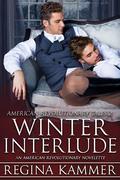 Winter Interlude: An American Revolutionary Novelette (American Revolutionary Tales, #2)
