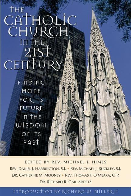 The Catholic Church in the Twenty-First Century: Finding Hope for Its Future in the Wisdom of Its Past als Taschenbuch