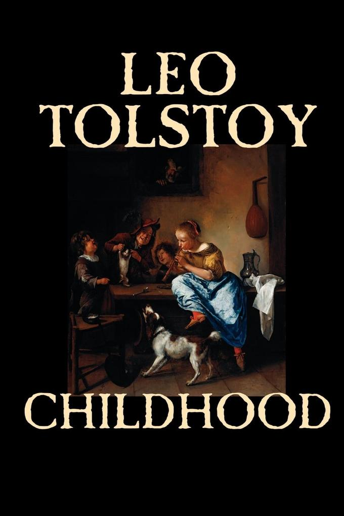 Childhood by Leo Tolstoy, Literary Collections, Biography & Autobiography als Taschenbuch