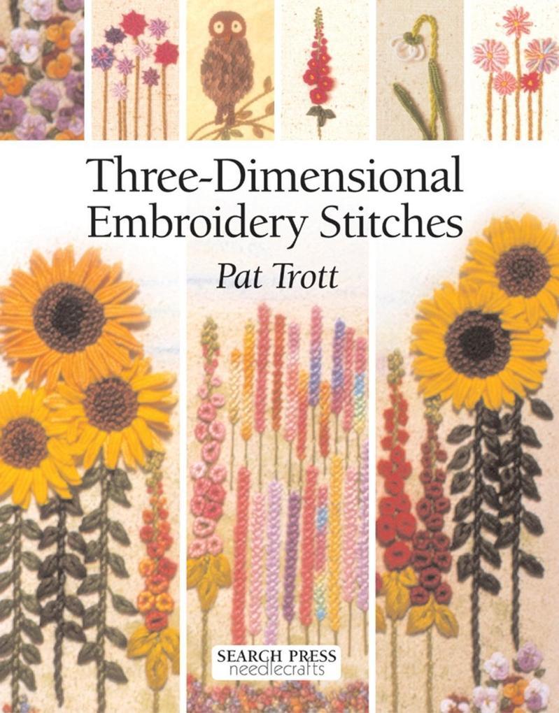 Three-Dimensional Embroidery Stitches als Taschenbuch