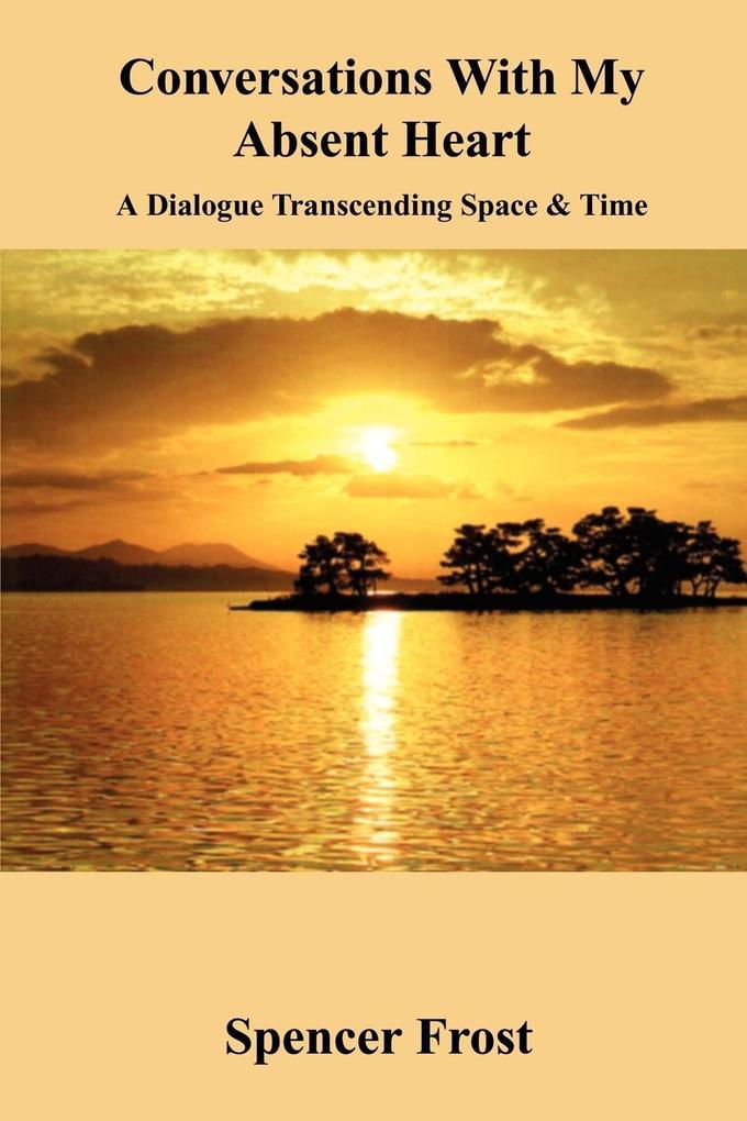 Conversations With My Absent Heart als Taschenbuch