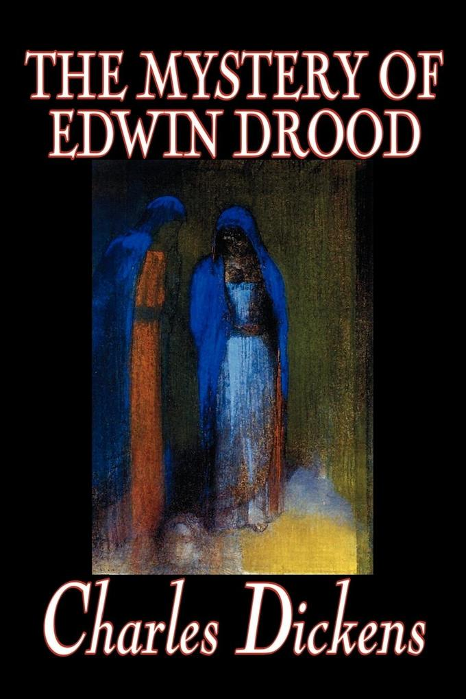 The Mystery of Edwin Drood by Charles Dickens, Fiction, Classics, Literary als Taschenbuch