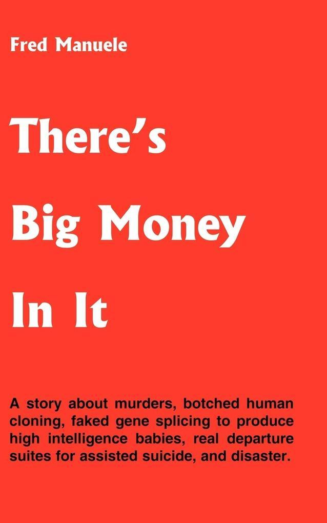 There's Big Money In It als Taschenbuch