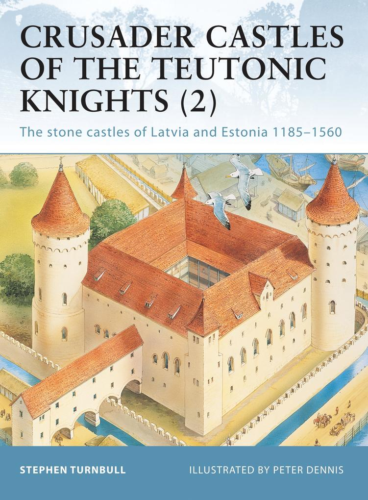 Crusader Castles of the Teutonic Knights (2) als Taschenbuch