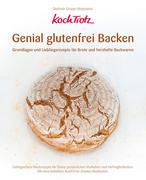 KochTrotz - Genial glutenfrei Backen