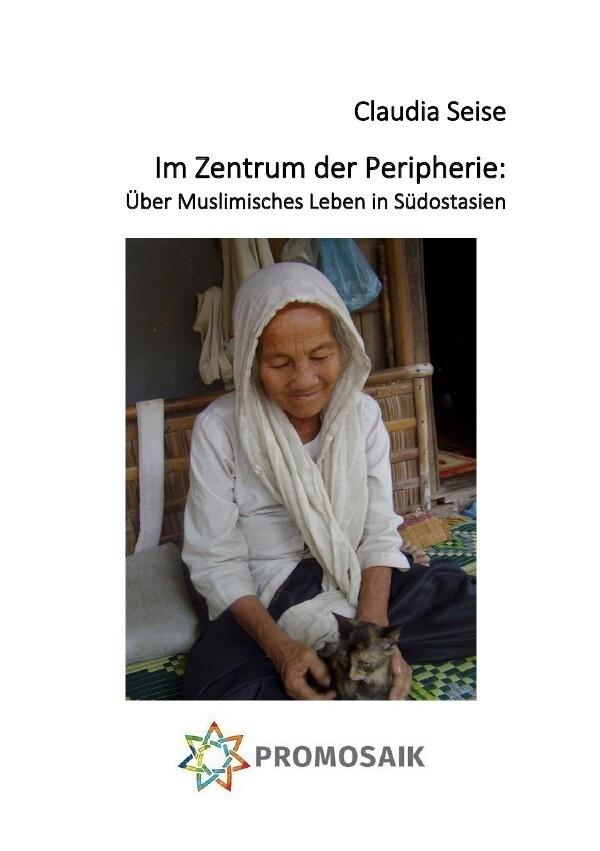 Im Zentrum der Peripherie: Über Muslimisches Leben in Südostasien als Buch (kartoniert)