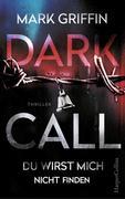 [Mark Griffin: Dark Call - Du wirst mich nicht finden]