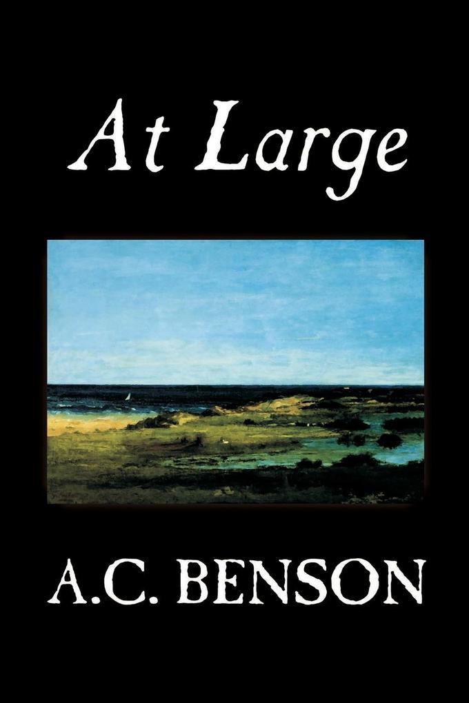 At Large by A.C. Benson, Fiction als Taschenbuch