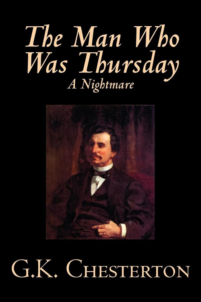 The Man Who Was Thursday, A Nightmare by G. K. Chesterton, Fiction, Classics als Buch (gebunden)