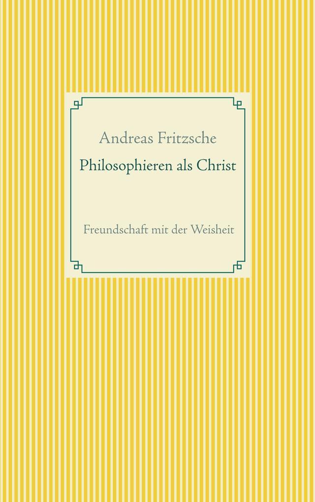 Philosophieren als Christ als eBook epub