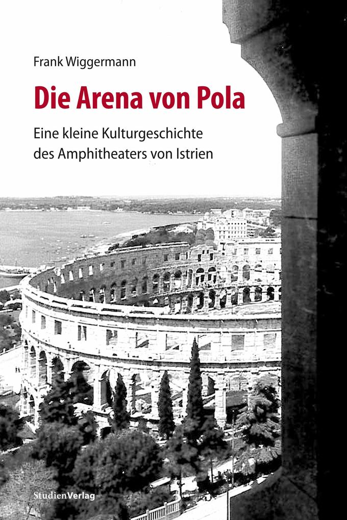 Die Arena von Pola als eBook epub