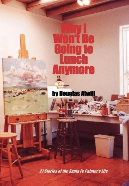 Why I Won't Be Going to Lunch Anymore als Buch (gebunden)