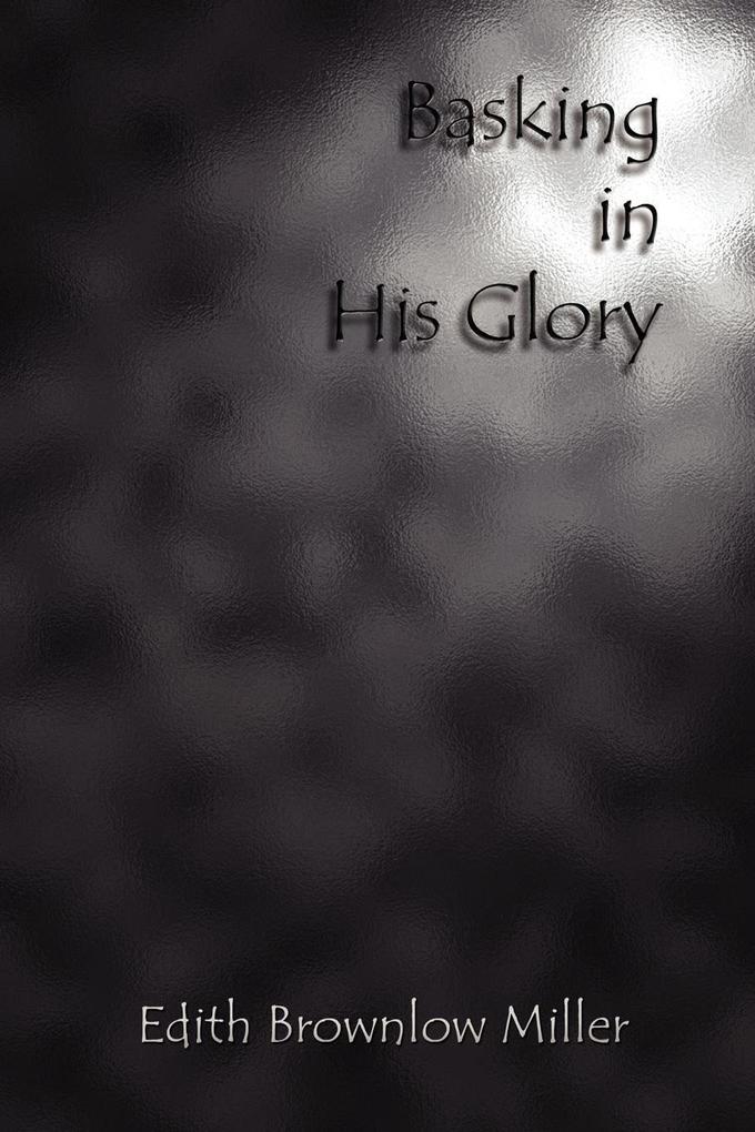 Basking in His Glory als Taschenbuch