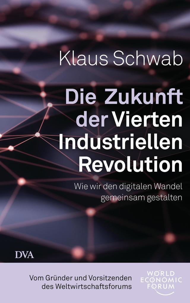 Die Zukunft der Vierten Industriellen Revolution als Buch (gebunden)