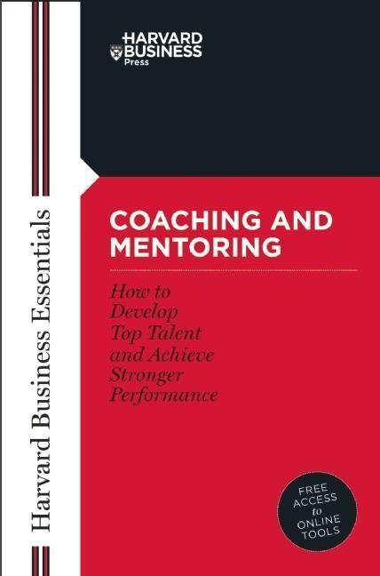 Coaching and Mentoring: How to Develop Top Talent and Achieve Stronger Performance als Buch (gebunden)