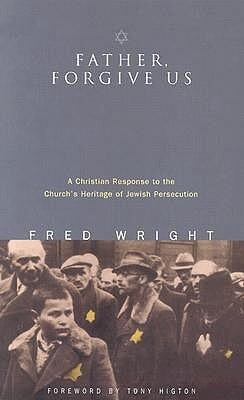 Father, Forgive Us: A Christian Response to the Church's Heritage of Jewish Persecution als Taschenbuch