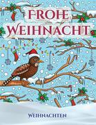 Weihnachten: Ein Buch über das Malen (Malen) von Erwachsenen mit 30 einzigartigen Seiten zum Malen von Weihnachten: Ein tolles Weih