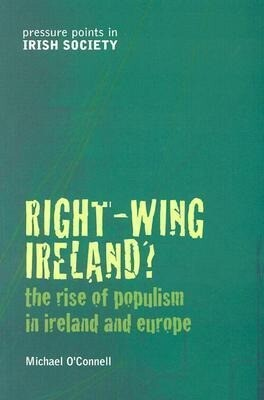 Right-Wing Ireland?: The Rise of Populism in Ireland and Europe als Taschenbuch