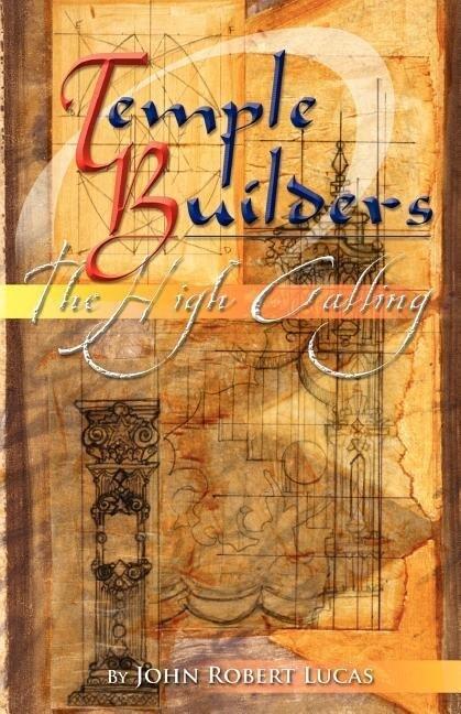 Temple Builders: The High Calling als Taschenbuch