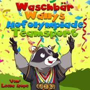 Waschbär Wallys Hofolympiade Mannschaftssport (gute nacht geschichten kinderbuch, #1)