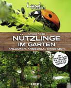 Nützlinge im Garten - anlocken, ansiedeln, einsetzen