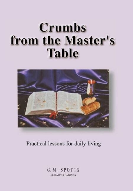 Crumbs from the Master's Table: Practical lessons for daily living als Buch (gebunden)