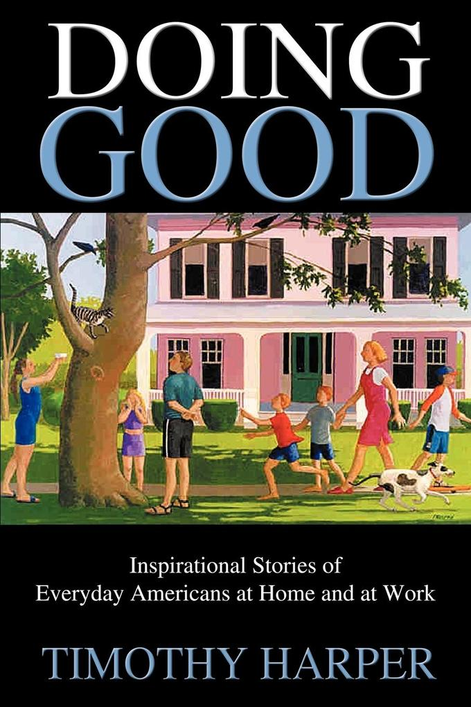Doing Good: Inspirational Stories of Everyday Americans at Home and at Work als Taschenbuch