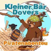 Kleiner Bär Dovers Piratenabenteuer (gute nacht geschichten kinderbuch, #2)