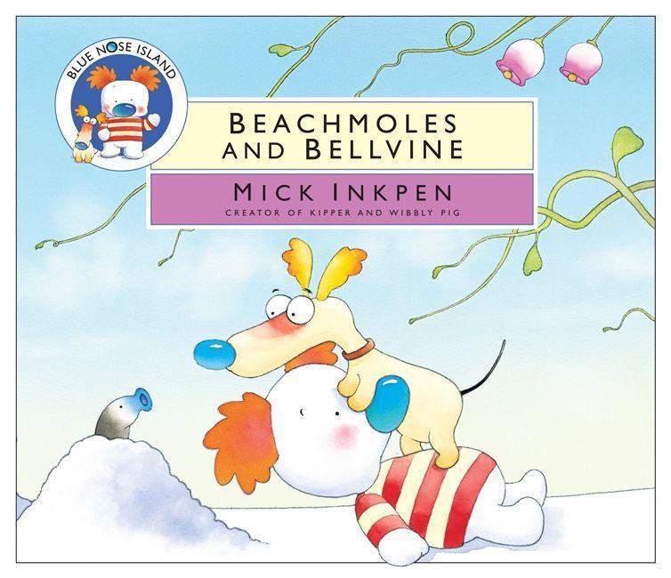 Blue Nose Island: Beachmoles and Bellvine als Buch (gebunden)