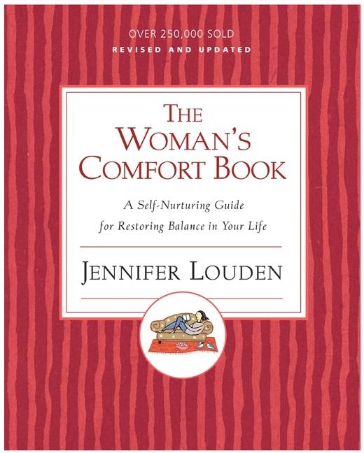 The Woman's Comfort Book: A Self-Nurturing Guide for Restoring Balance in Your Life als Taschenbuch