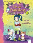 Lilo von Finsterburg - Zaubern verboten! (1). Der total geniale Rückwärts-Trick