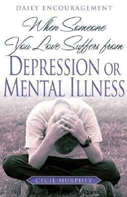When Someone You Love Suffers from Depression or Mental Illness: Daily Encouragement als Taschenbuch