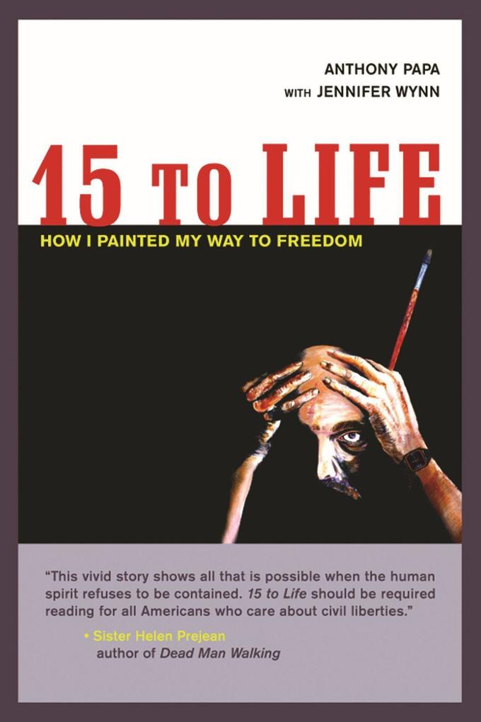 15 to Life: How I Painted My Way to Freedom als Taschenbuch