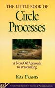 Little Book of Circle Processes: A New/Old Approach to Peacemaking