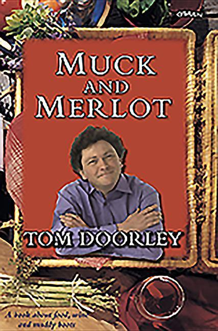 Muck and Merlot: A Book about Food, Wine and Muddy Boots als Buch (gebunden)