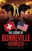 The Legend of Bonneville Herrsch