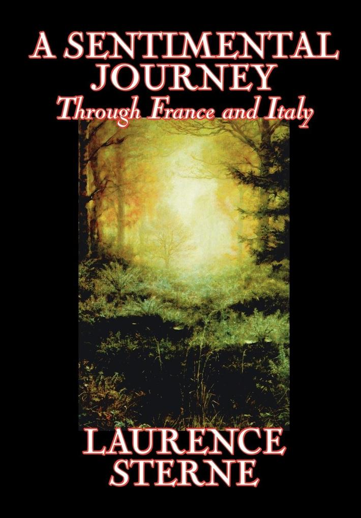 A Sentimental Journey Through France and Italy by Laurence Sterne, Fiction, Literary, Political als Buch (gebunden)