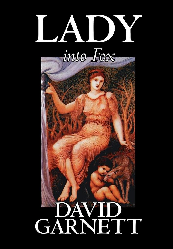 Lady into Fox by David Garnett, Fiction, Fantasy & Magic, Classics, Action & Adventure als Buch (gebunden)