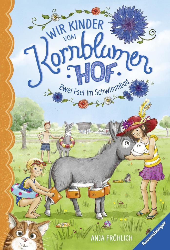Wir Kinder vom Kornblumenhof, Band 2: Zwei Esel im Schwimmbad als eBook epub