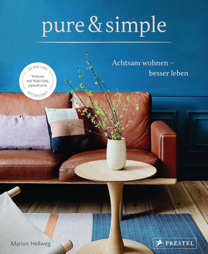 pure & simple: Achtsam wohnen - besser leben als Buch (gebunden)