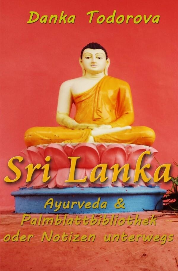 Sri Lanka, Ayurveda, Palmblattbibliothek oder Notizen unterwegs als Buch (kartoniert)